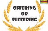 SUFFERING or OFFERING?